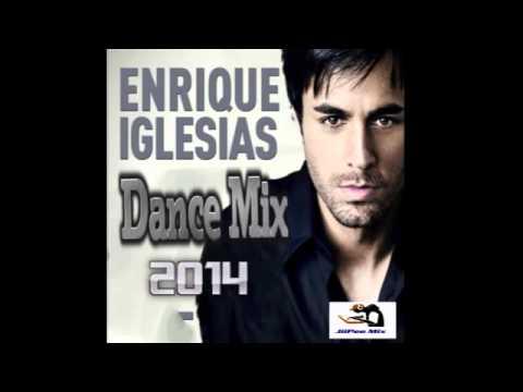 Enrique Iglesias Dance Mix 2014