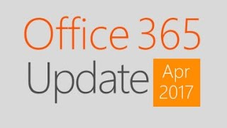 Office 365 Update for April 2017