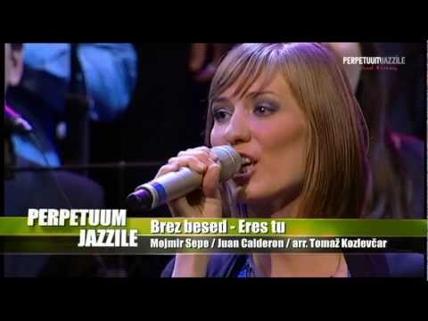 Perpetuum Jazzile - Brez besed / Eres Tu (LIVE)