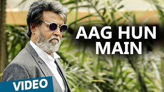 Kabali Hindi Songs | Aag Hun Main Video Song | Rajinikanth | Pa Ranjith | Santhosh Narayanan