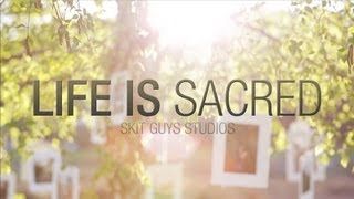 Life is Sacred | Skit Guys