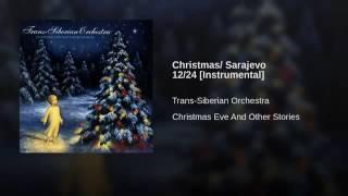 Christmas Sarajevo 12 24 Instrumental