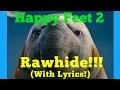 Rawhide (Lyrics)- Happy Feet 2
