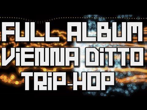 ♫ Vienna Ditto - I Know His Blood (Full Album-Trip-Hop) FREE CC Music