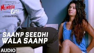 Full Song: Saanp Seedhi Wala Saanp  (Audio) | THE DARK SIDE OF LIFE – MUMBAI CITY | Tripty Sinha