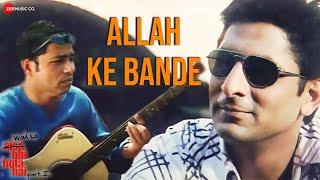 Allah Ke Bande Video Song from Waisa Bhi Hota Hai - II (2003)