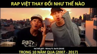 Rap Việt thay đổi thế nào trong 10 năm qua (2007 - 2017)