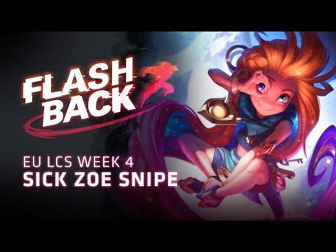 FLASHBACK // Sick Zoe Snipe (2018 EU LCS Spring Week 4)