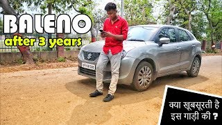 Baleno long term review - 3 साल बाद ये हाल है इसका | 40,000 Kms marked