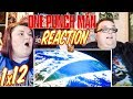 One Punch Man 1x12 REACTION!!