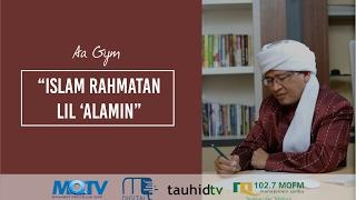 Aa Gym - Kajian MQ Pagi - Islam Rahmatan Lil' Alamin - 04 Oktober 2016