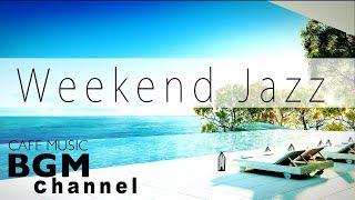 Download Lagu Weekend Jazz hiphop Music - Smooth Jazz Music - Background Jazz Music - Have a Nice Weekend Gratis STAFABAND
