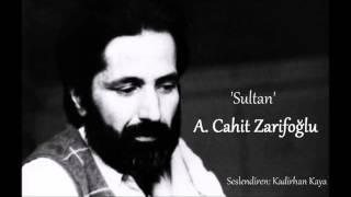 Sultan/A. Cahit Zarifoğlu (Seslendiren: Kadirhan Kaya)