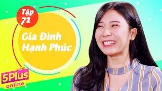 5Plus Online | Tập 71 | Gia Đình Hạnh Phúc | Phim Hài Mới Nhất Việt Nam 2017