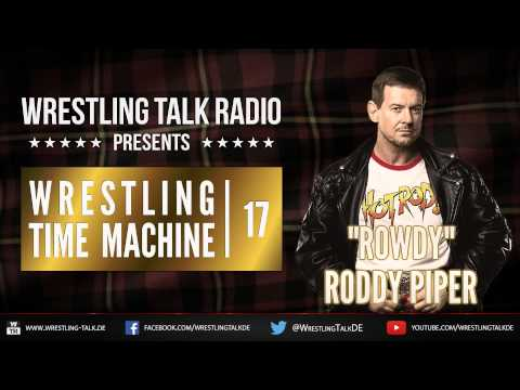 WTR 384 - Wrestling Time Machine: The Life & Times of Rowdy Roddy Piper [Deutsch/German]