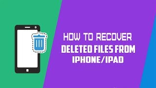 How To Recover Deleted Files From iPhone/Ipad/iPod Touch