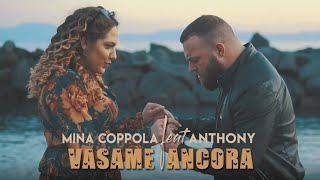 Mina Coppola Ft. Anthony - Vasame Ancora (Video Ufficiale 2019)