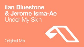 download lagu Ilan Bluestone & Jerome Isma-ae - Under My Skin gratis