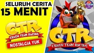Seluruh Alur Cerita CTR Crash Team Racing Hanya 15 MENIT - Nostalgia Game Jadul Balapan Terbaik PS1