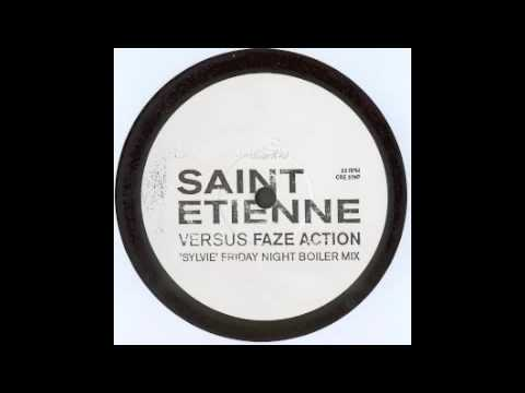 Saint Etienne Vs Faze Action (Sylvie   Friday Night Boiler Mix)
