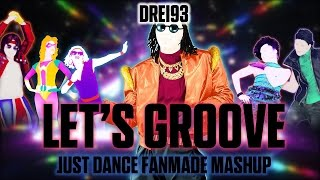 Let's Groove - Earth, Wind, Fire [Just Dance 2016 Fanmade Mashup]