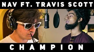 NAV - Champion ft. Travis Scott Cover (ft. Lil Todu) || By 🔺Ashwin Bhaskar🔻