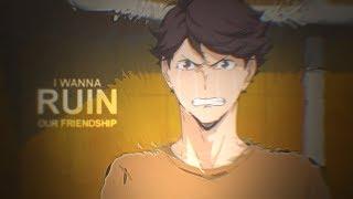 oikawa x iwaizumi • i wanna ruin our friendship {amv}