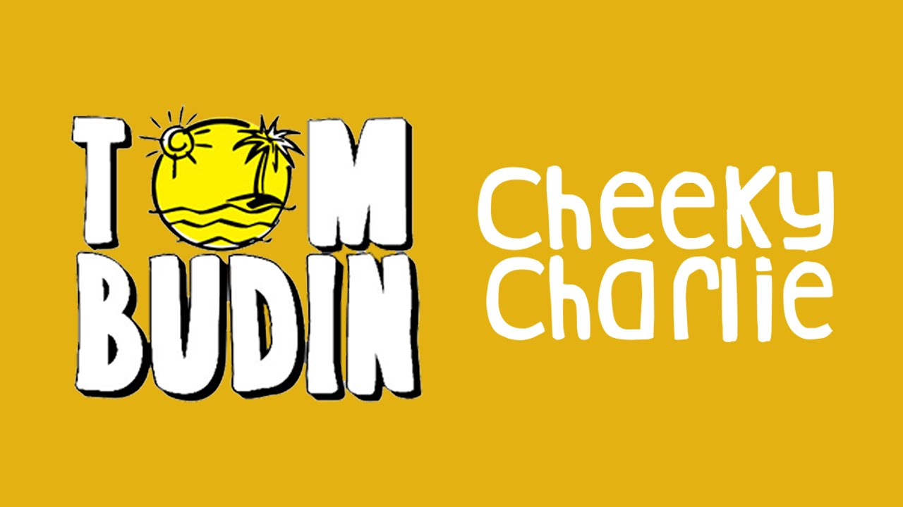 Tom Budin - Cheeky Charlie (Cover Art)