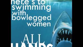 All Hands - Here's To Swimming With Bowlegged Women