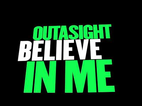 Outasight - Believe In Me [Audio]