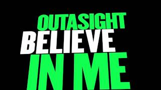 Watch Outasight Believe video