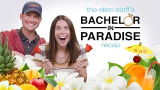 The Ellen Staff's 'Bachelor in Paradise' Recap: Paradise is Back!