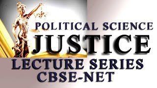 JUSTICE POLITICAL SCIENCE LECTURE; CBSE NET, UPSC EXAM
