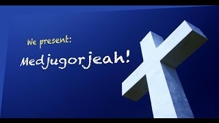 Medjugorjeah! (The Radical Praise Band Project)