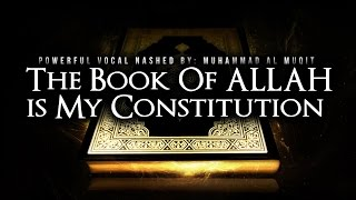 The Book Of Allah is My Constitution – Powerful Nasheed: Muhammad al-Muqit