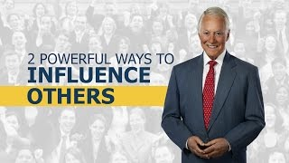 2 Powerful Ways to Influence Others