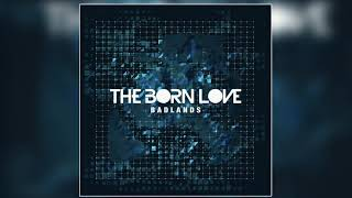 The Born Love - Badlands (Official Audio)