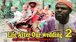 Life After chief imo & sister maggi  wedding  2 || Okwu na Uka Ministry 2018 latest Nollywood movies