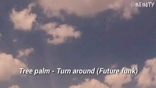 Tree palm - Turn around (Future funk) [Traducida al español]