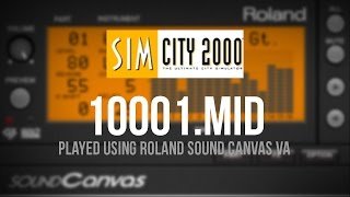 SimCity 2000: 10001.MID played using the Roland Sound Canvas VA