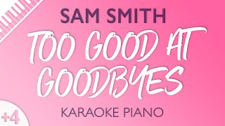 Too Good At Goodbyes Higher Piano Karaoke Sam Smith