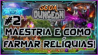 Soda Dungeon - #2 Maestria e como farmar relíquias!