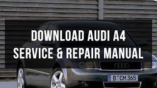Download Audi A4 service & repair manual
