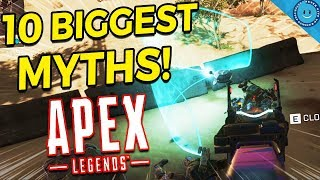 The 10 Biggest Myths In Apex Legends! | Improve Your Game