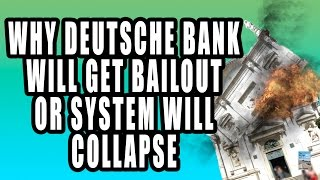 Why Deutsche Bank WILL Get a Bailout or the Global Economy Will Collapse!