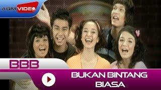 BBB - Bukan Bintang Biasa | Official Video