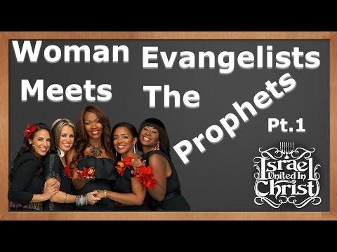 The Israelites: Woman Evangelists Meet The Prophets Pt.1