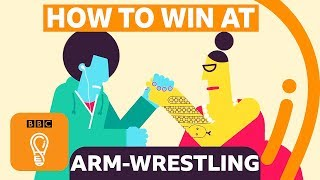 How to win at arm-wrestling in three easy steps | BBC Ideas