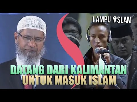 DATANG JAUH Dari KALIMANTAN Untuk Masuk Islam di DEPAN DR. ZAKIR NAIK