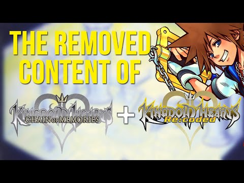 The Removed Content of Kingdom Hearts Chain of Memories and Re:Coded